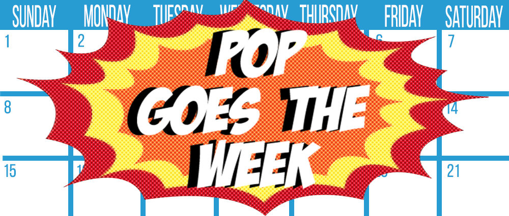 Pop Goes the Week 2